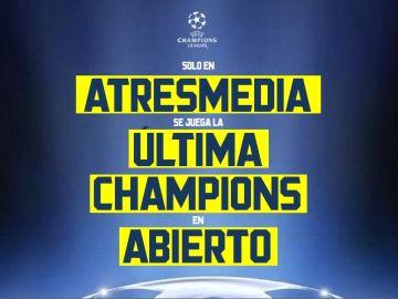 En Atresmedia se juega la última Champions en abierto