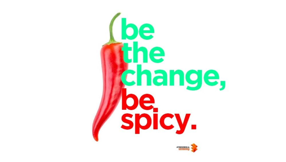Be the change, be spicy, be atresmedia