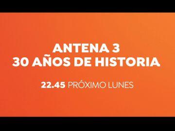 El próximo lunes a las 22:45 horas, emociónate con el especial 'Antena 3, 30 años de historia'