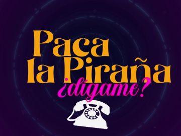 LA PHOHIBIDA Y 'PACA, DÍGAME'